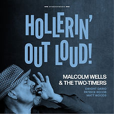 Cover Malcolm Wells & The Two Timers - Hollerin' Out Loud.jpg