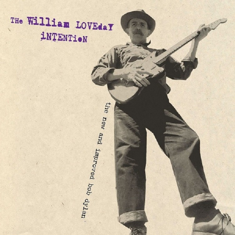 """The William Loveday Intention - The New And Improved Bob Dylan"""" (2020)"""