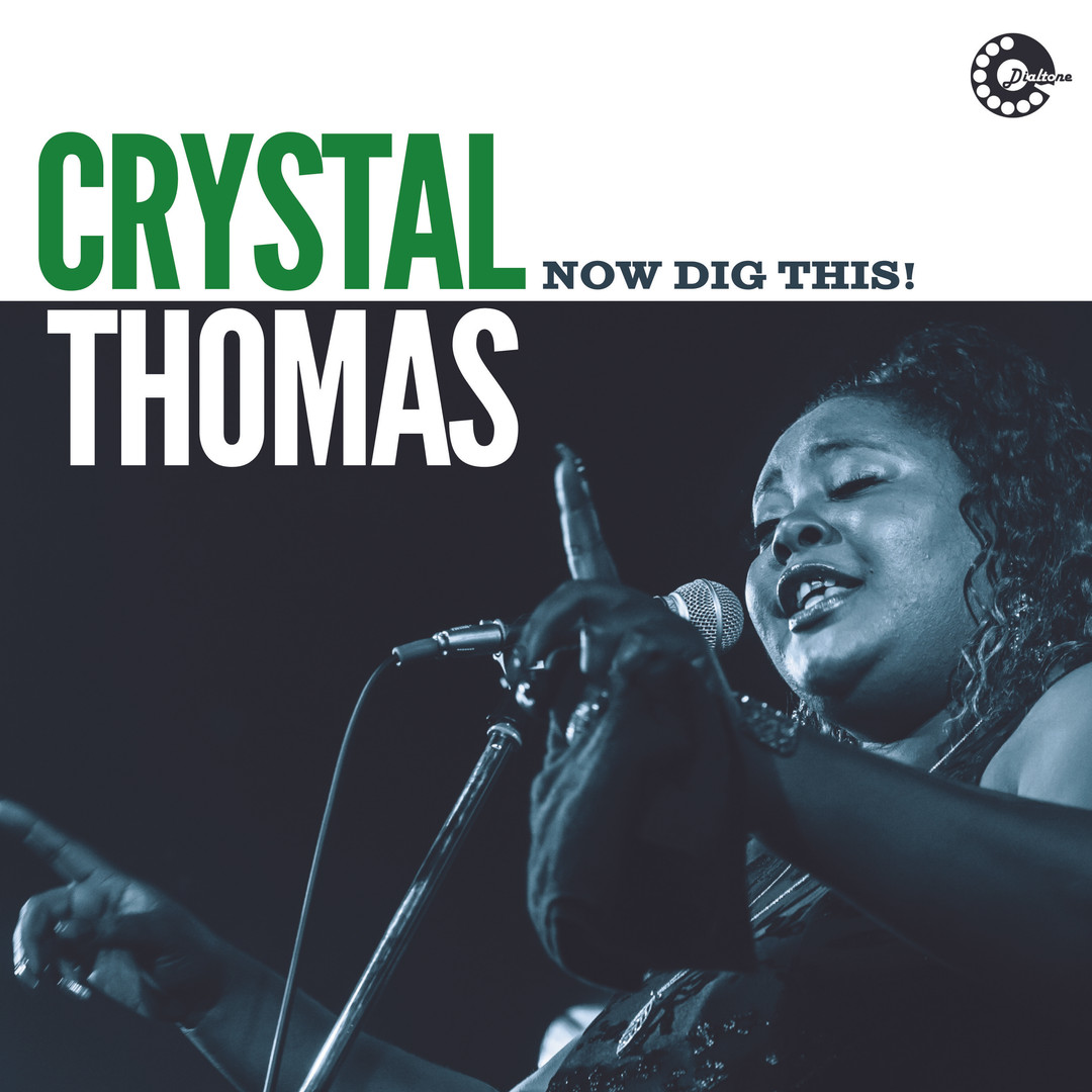 """Crystal Thomas - """"Now Dig This! (2021)"""