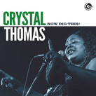"Crystal Thomas - ""Now Dig This! (2021)"