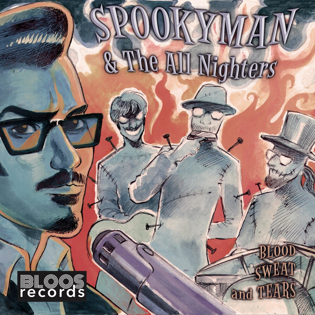 """Spookyman And The All Nighters - """"Blood Sweat And Tears"""" (2021)"""