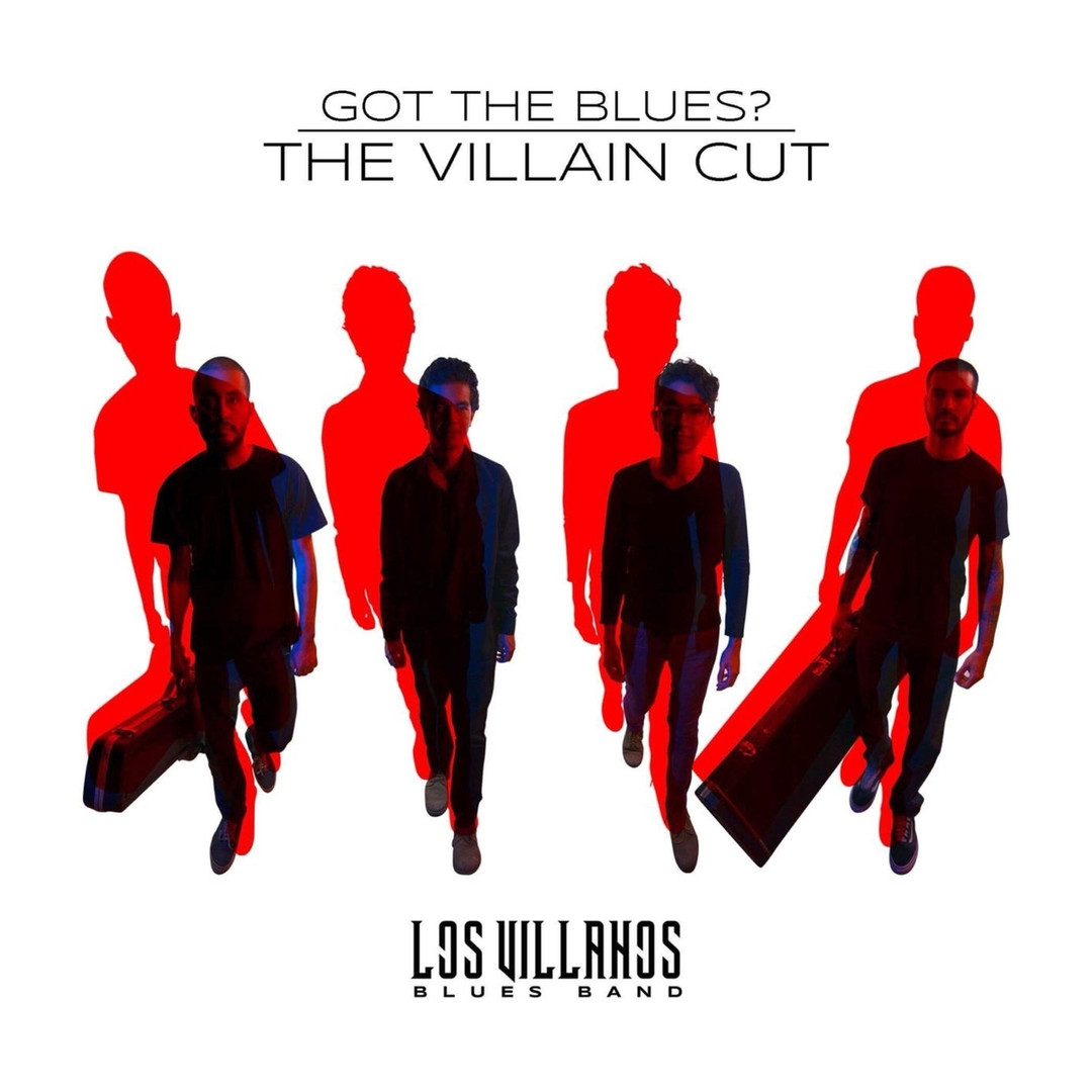 "Los Villanos Blues Band - ""Got The Blues? The Villain Cut"" (2020)"