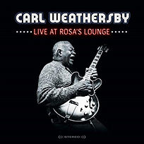 Cover Carl Weathersby Live At Rosa's Lou