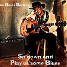"""Eddie Blues Barney - """"Sit Down And Play Us Some Blues"""" - 2021"""