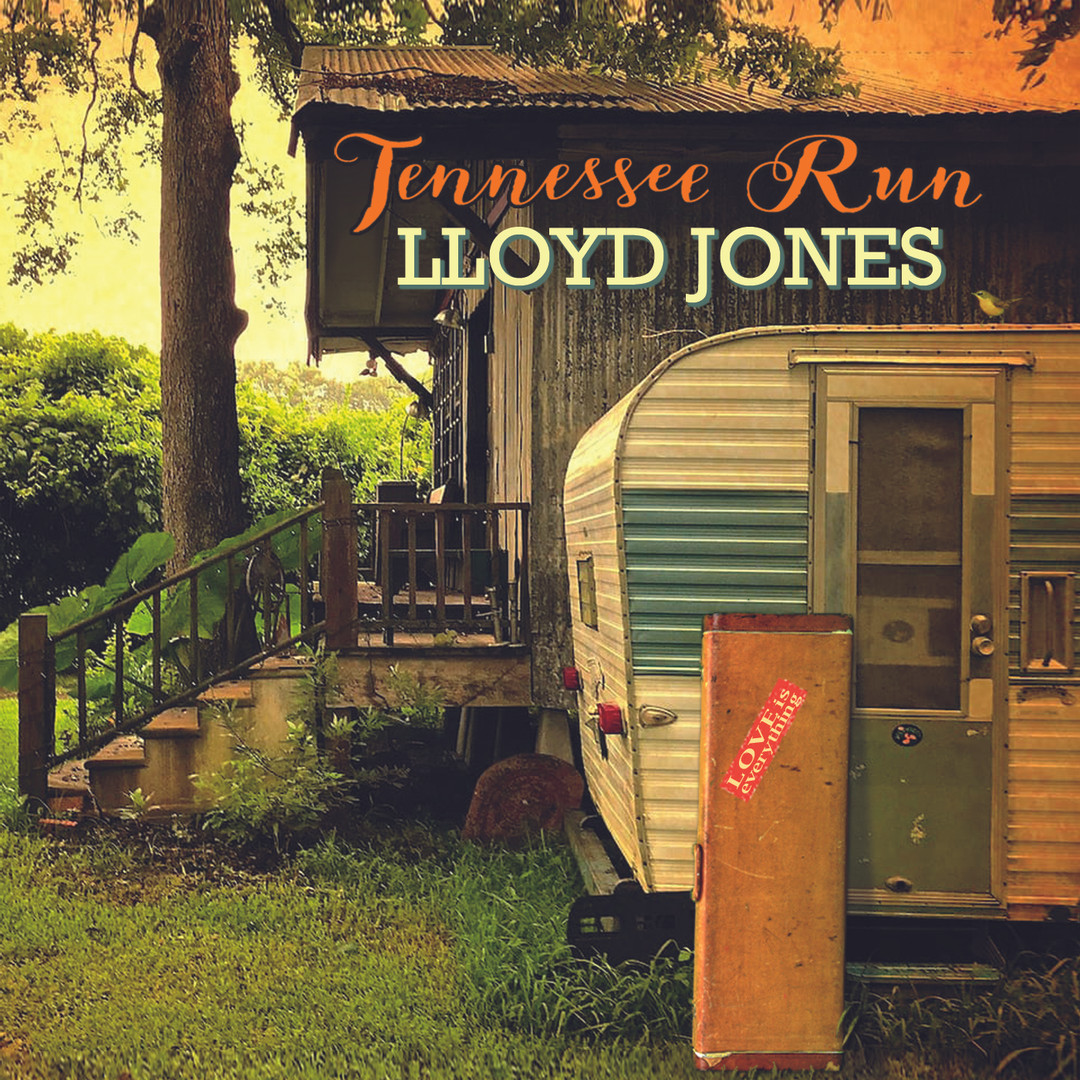 "LLoyd Jones - ""Tennessee Run"" (2020)"