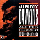 "Jimmy Dawkins - ""All For Business"" (1990)f"
