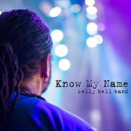 Cover Kelly Bell Band Know My Name,.jpg