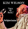 Cover Kim Wilson - Take Me Back.jpeg