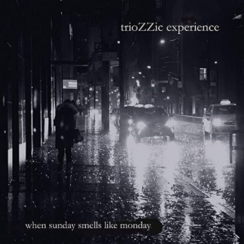 "TrioZZic Experience - ""When Sunday Smells Like Monday"" (2020)"