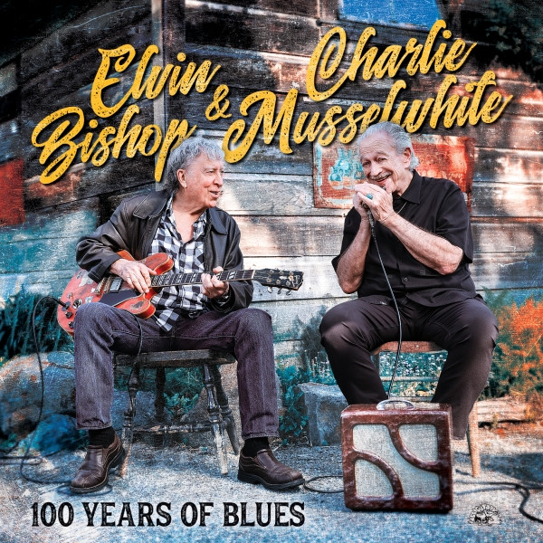 "Elvin Bishop & Charlie Musselwhite - ""100 Years Of Blues"" (2020)"