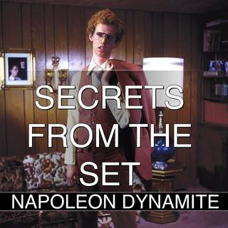 Secrets from the set - Napoleon Dynamite