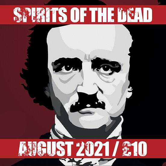 Spirits of the Dead: The Terror of Edgar Allan Poe