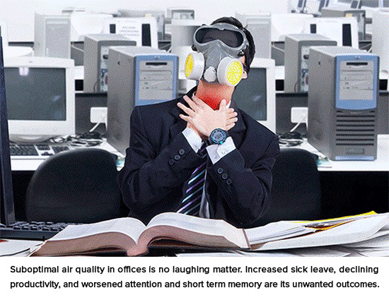Suboptimal air quality in offices is no laughing matter. Increased sick leave, declining productivity, and worsened attention and short term memory are its unwanted outcomes.