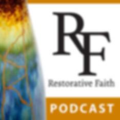 Restorative Faith Podcast.jpg