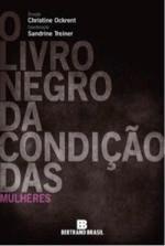 O Livro Negro da Condição das Mulheres. Christine Ockerent & Sandrine Treiner.