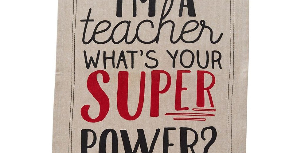 'I'm A teacher what's your superpower?' Tea Towel