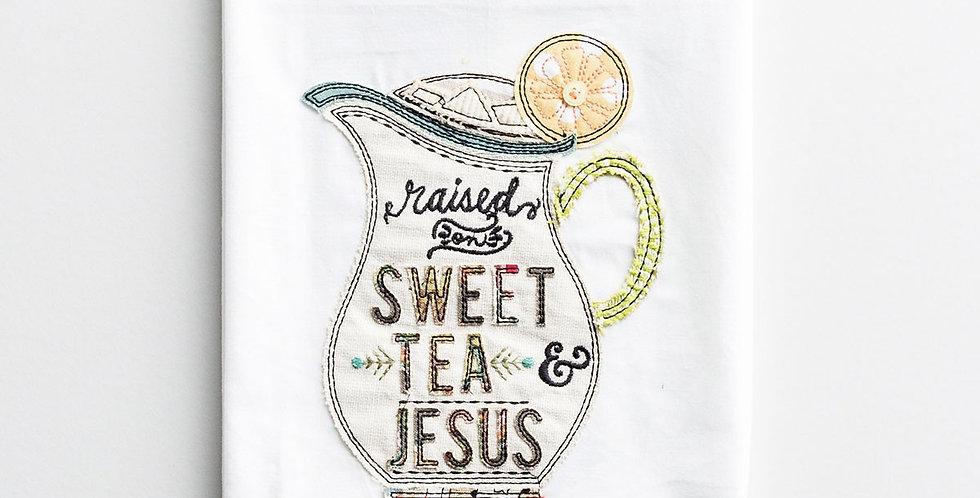 Raised on sweet tea & Jesus tea towel