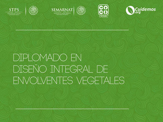 DIPLOMADO EN DISEÑO INTEGRAL DE ENVOLVENTES  VEGETALES.