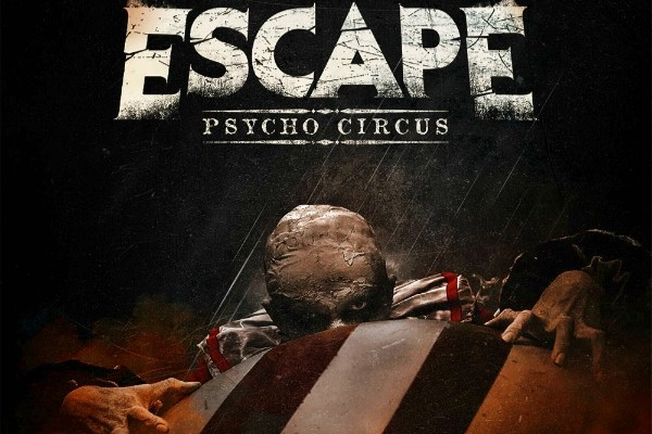 Escape first - Psycho Circus