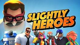 SLIGHTLY HEROES VR.jpg