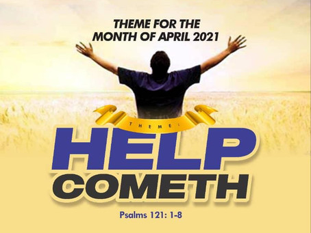 April 2021 Sunday Service: Help Cometh Sermon by Pastor Francis Tekobo