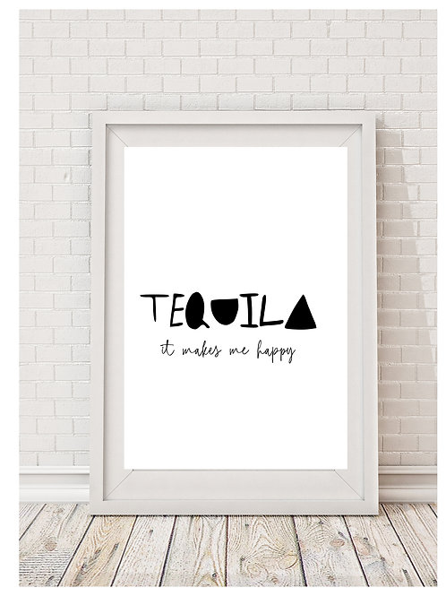 Tequila (it makes me happy) Digital Download Print