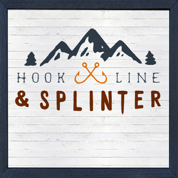 Hook, Line & Splinter
