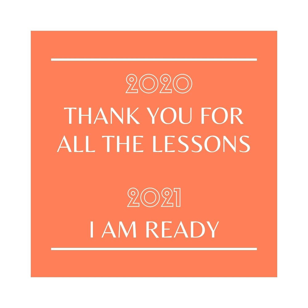 2020 Thank you for all the lessons 2021 I am ready