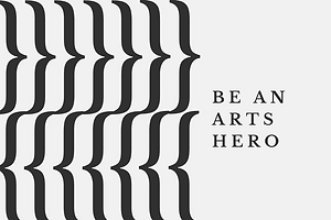 Being an Arts Hero is Easy