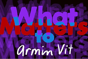 What Matters: Armin Vit on the Wonders of Work and the Merits of Milk Chocolate