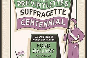 The Pre-Vinylettes' Suffragette Centennial is On
