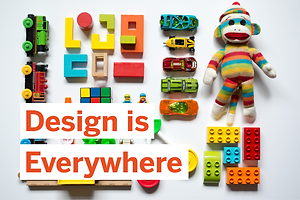 Design is Everywhere: The Magic of Toymaking, From Concept to Playtime