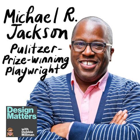 Design Matters: Michael R. Jackson
