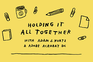 Holding It All Together, Thanks to Adam J. Kurtz