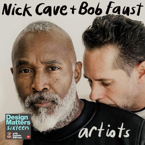 Design Matters: Nick Cave & Bob Faust