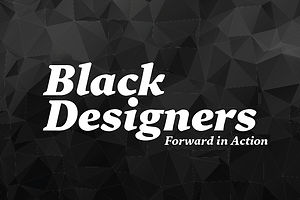 "From ""Black Designers: Missing in Action"" to ""Forward in Action"": 3 Essential Industry Articles"