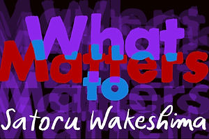 What Matters: Satoru Wakeshima on the Marvels of Music