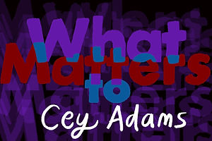 What Matters: Cey Adams on the Art of Art-Making in Uncertain Times