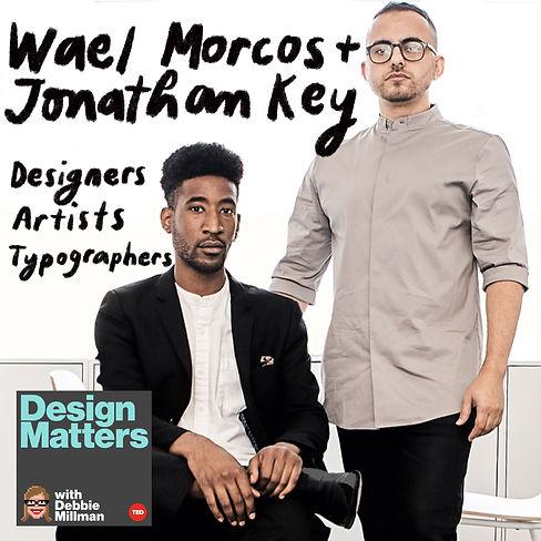 Design Matters: Wael Morcos & Jonathan Key