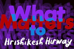 What Matters: The Meal Hrishikesh Hirway Longs to Eat Again
