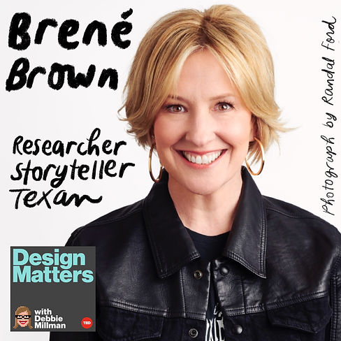 Design Matters From the Archive: Brené Brown