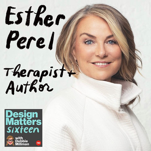 Design Matters From the Archive: Esther Perel