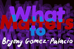 What Matters: Bryony Gomez-Palacio on Rallying Reactions