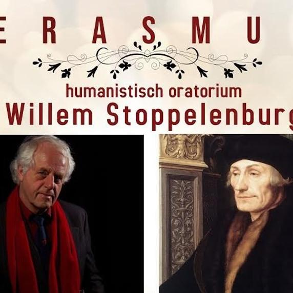 Erasmus, humanistisch oratorium - Willem Stoppelenburg, Première