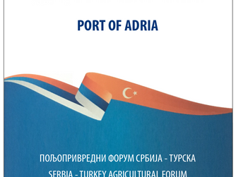 PORT OF ADRIA -  PARTICIPANT OF SERBIA-TURKEY AGRICULTURAL FORUM