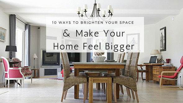 10 Ways To Brighten Your Space (& Make Home Your Feel Bigger)