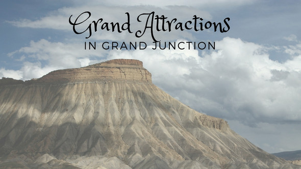 Grand Attractions in Grand Junction