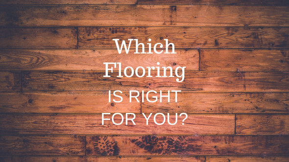 Which Flooring is Right for You?