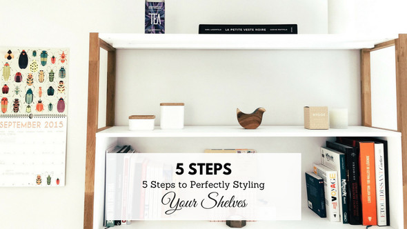 5 Steps to Perfectly Styling Your Shelves