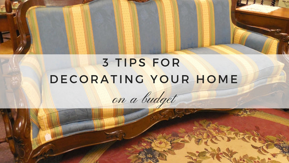 3 Tips for Decorating Your Home on a Budget